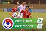 Tong hop: U19 Viet Nam 2-1 U19 Myanmar (Giai U19 quoc te 2017)
