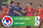 U19 Viet Nam 3-1 U19 HAGL (KT): U19 Viet Nam vao chung ket o tran cau 2 the do