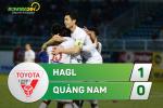 HAGL 1-0 Quang Nam (KT): Chu nha thang nho ban thang gay tranh cai