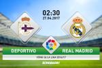 Giai ma tran dau Deportivo vs Real Madrid 02h30 ngay 27/4 (La Liga 2016/17)