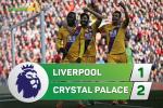 Liverpool 1-2 Crystal Palace (KT): The Kop chet dau don duoi tay nguoi cu Benteke