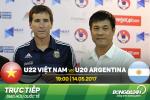 U22 Viet Nam vs U20 Argentina (19h ngay 14/5): Bao thu khong he don gian