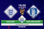TRỰC TIẾP U20 Anh vs U20 Hàn Quốc 18h00 ngày 26/5 (U20 World Cup 2017)