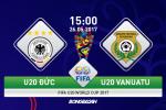 TRỰC TIẾP U20 Đức 3-1 U20 Vanuatu (H2): Bàn thắng liên tiếp