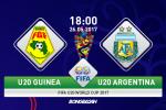 TRỰC TIẾP U20 Guinea vs U20 Argentina 18h00 ngày 26/5 (U20 World Cup 2017)