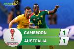 Tong hop: Cameroon 1-1 Australia (Confed Cup 2017)