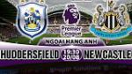 Nhan dinh Huddersfield vs Newcastle 19h30 ngay 20/8 (Premier League 2017/18)
