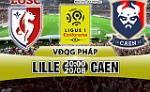 Nhan dinh Lille vs Caen 20h00 ngay 20/8 (Ligue 1 2017/18)