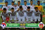 Xem truc tiep U18 Viet Nam vs U18 Myanmar 18h30 hom nay 13/9 o dau