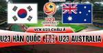 Nhận định U23 Hàn Quốc vs U23 Australia 18h30 ngày 17/1 (VCK U23 châu Á 2018)