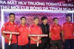 CLB TP.HCM chinh thuc ra mat HLV Miura o V-League 2018