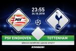 Ket qua PSV Eindhoven vs Tottenham tran dau Champions League 2018/19
