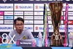 HLV Tan Cheng Hoe tự tin tái đấu Việt Nam tại Chung kết AFF Cup 2018