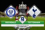 Rochdale vs Tottenham (23h00 ngay 18/2): Phan thuong nhe nhang