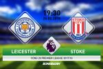 TRỰC TIẾP Leicester vs Stoke 19h30 ngày 24/2 (Premier League 2017/18)