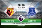 TRỰC TIẾP Watford vs Everton 0h30 ngày 25/2 (Premier League 2017/18)