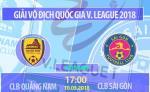 Quang Nam 1-1 Sai Gon (KT): Nha DKVD bi cam chan ngay ra quan V-League 2018