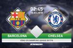 Ket qua Barca vs Chelsea tran dau vong 1/8 Champions League dem nay