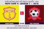 Nam Dinh vs Hai Phong (18h00 ngay 22/3): Cuoc chien tren khan dai