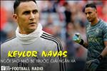 FOOTBALL RADIO SO 11: Keylor Navas: Ngoi sao nho be truoc dai Ngan ha