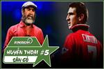 "VIDEO: Huyen thoai san co: Eric Cantona - ""Hoang tu"" bi that sung va ""nha vua"" co mot khong hai"