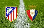Nhan dinh Atletico Madrid vs Osasuna 3h00 ngay 15/12 (La Liga 2019/20)