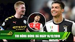 TIN NONG bongda24h.vn hom nay 16/12: De Bruyne nhan chim Arsenal, Ronaldo toa sang giup Juve thang tung bung