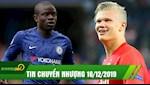 TIN NONG chuyen nhuong moi nhat hom nay 16/12: Haaland GAT DAU den MU, Kante roi Chelsea gia nhap Real vao cuoi mua