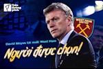 David Moyes tai xuat West Ham: 'Nguoi duoc chon' nay da khac roi