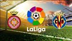 Nhan dinh Girona vs Villarreal 3h00 ngay 23/1 (Cup nha vua TBN 2019/20)