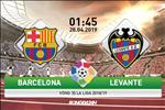 Nhan dinh Barca vs Levante 1h45 ngay 28/4 (La Liga 2018/19)