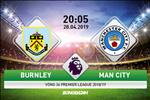 Ket qua Burnley vs Man City tran dau vong 36 Premier League 2018/19