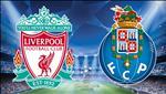 Lịch thi dáu Liverpool vs Porto hom nay 9/4 tú két luọt di Cúp C1 2019