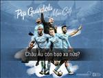 Pep Guardiola va Manchester City: Chau Au con bao xa nua?