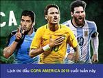 Lich thi dau Copa Ameria 2019 cuoi tuan nay: Cuoc chien bat dau