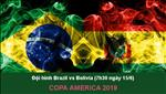 Doi hinh du kien Brazil vs Bolivia (07h30 - 15/06): Khai mac Copa America 2019