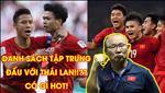 VIDEO: Thay gi tu ban danh sach so bo cua tuyen Viet Nam gap Thai Lan