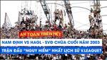 Nhin lai tran dau lich su Nam Dinh 3-2 HAGL (2003)