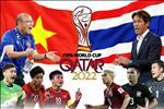 Nhan dinh Thai Lan vs Viet Nam (Vong loai World Cup, 19h00 ngay 5/9): Thu thach cuc dai