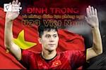U23 Viet Nam: Dinh Trong va nhung diem tua hang phong ngu