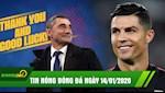 TIN NONG bong da hom nay 14/1: Barca chinh thuc SA THAI Valverde, Ronaldo tao thong ke ghi ban SIEU KHUNG