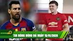 TIN NONG bong da hom nay 15/1: Messi doa roi Barca, Maguire bao tin cuc vui cho NHM MU