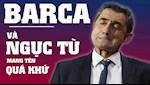 VIDEO: Ernesto Valverde va thu nguc tu mang ten qua khu cua Barcelona