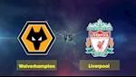 "Nhan dinh Wolves vs Liverpool (3h00 ngay 24/1): Ca Ngoai hang Anh ky vong vao ""Bay soi"""