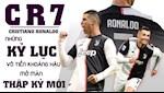 VIDEO: Cristiano Ronaldo - Nhung ky luc vo tien khoang hau mo man thap ky moi