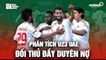 VIDEO: Phan tich U23 UAE - Doi thu day duyen no cua Viet Nam