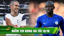 DIEM TIN TOI 13/10: Kante dem ngay roi Chelsea; Bale san sang tai xuat trong mau ao Tottenham