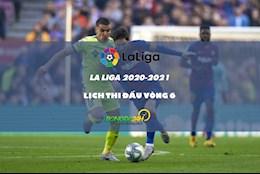Lich thi dau bong da TBN : Vong 6 La Liga 2020/21 moi nhat