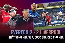 Everton 2-2 Liverpool: That vong nha vua, cuoc dua cho chu nha