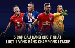 5 cap dau dang chu y nhat luot 1 Vong bang Champions League